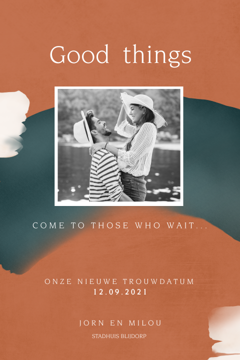 Good things come to those who wait met foto
